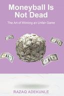 Moneyball Is Not Dead Book