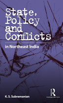 State  Policy and Conflicts in Northeast India