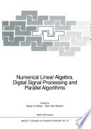 Numerical Linear Algebra  Digital Signal Processing and Parallel Algorithms