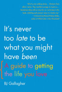 It's Never Too Late to Be What You Might Have Been Pdf/ePub eBook