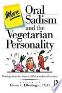 More Oral Sadism and the Vegetarian Personality Book