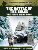 Battle Of The Bulge The First Eight Days