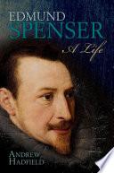 Edmund Spenser A Life