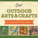 Cool Outdoor Arts and Crafts