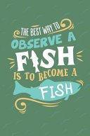 The Best Way to Observe a Fish Is to Become a Fish