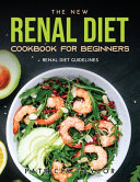 THE NEW RENAL DIET COOKBOOK FOR BEGINNERS