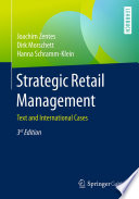 """Strategic Retail Management: Text and International Cases"" by Joachim Zentes, Dirk Morschett, Hanna Schramm-Klein"
