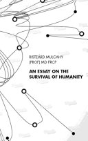 An Essay on the Survival of Humanity