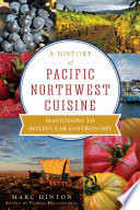 A History of Pacific Northwest Cuisine