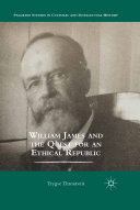 William James and the Quest for an Ethical Republic [Pdf/ePub] eBook