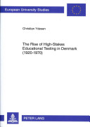 The Rise of High-Stakes Educational Testing in Denmark (1920-1970)