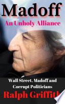 Madoff An Unholy Alliance