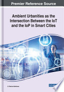 Ambient Urbanities as the Intersection Between the IoT and the IoP in Smart Cities