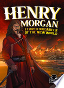 Henry Morgan  Feared Buccaneer of the New World