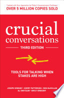 Crucial Conversations  Tools for Talking When Stakes are High  Third Edition