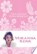 """Treasure Yourself: Power Thoughts for My Generation"" by Miranda Kerr"
