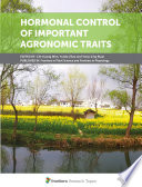 Hormonal Control Of Important Agronomic Traits Book PDF