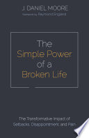 The Simple Power of a Broken Life Book