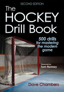 The Hockey Drill Book: Chapter 1. Running Effective Practices and Drills
