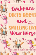 Embrace Dirty Boots and Smelling Like Your Horse
