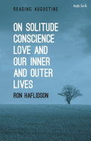 On solitude, conscience, love, and our inner and outer lives