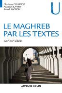 Pdf Le Maghreb par les textes - XVIIIe-XXIe siècle Telecharger