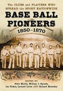 Base Ball Pioneers 1850 1870