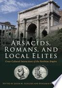 Arsacids, Romans and Local Elites