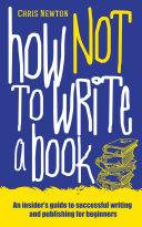 How Not To Write A Book - Mereo Books [Pdf/ePub] eBook