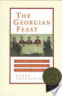 """The Georgian Feast: The Vibrant Culture and Savory Food of the Republic of Georgia"" by Darra Goldstein"