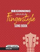 Beginning Ukulele Fingerstyle Songbook