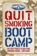 Quit Smoking Boot Camp  The Fast Track to Quitting Smoking Again     for Good