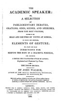 The Academic Speaker, Or, A Selection of Parliamentary Debates, Orations, Odes, Scenes, and Speeches from the Best Writers, Proper to be Read and Recited by Youth at School