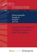 Analysis and Synthesis of Singular Systems with Time Delays