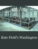 Kate Field's Washington