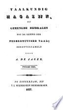 Taalkundig magazijn of gemengde bijdragen tot de kennis der Nederduitsche taal