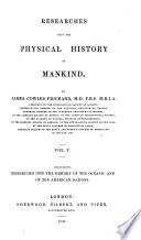 Researches Into the Physical History of Mankind  Researches into the history of the Oceanic and of the American nations Book PDF