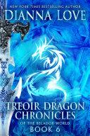 TREOIR DRAGON CHRONICLES of the Belador World: Book 6 Book