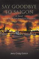 Pdf Say Goodbye to Saigon