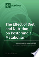 The Effect of Diet and Nutrition on Postprandial Metabolism