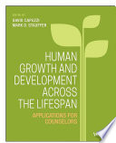 """Human Growth and Development Across the Lifespan: Applications for Counselors"" by David Capuzzi, Mark D. Stauffer"