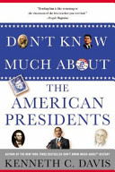 Don t Know Much about the American Presidents