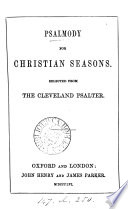 Psalmody for Christian Seasons. Selected from the Cleveland Psalter