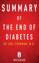 Summary Of The End Of Diabetes Book