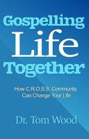 Gospelling Life Together