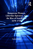 Pdf Dangerous Women, Libertine Epicures, and the Rise of Sensibility, 1670-1730 Telecharger