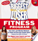 The Biggest Loser Fitness Program  : Fast, Safe, and Effective Workouts to Target and Tone Your Trouble Spots--Adapted from NBC's Hit Show!
