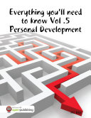Everything You'll Need to Know Vol.5 Personal Development