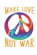 Make Love Not War Peace Symbol Sign