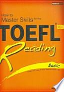 TOEFL iBT Reading Basic(How to Master Skills for the)(How to Master Skills for the TOEFL iBT)